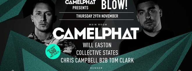 Camelphat Presents BLOW! • This Thursday