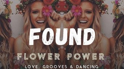 FOUND : Flower Power : Arts Club : Fri 19th Oct