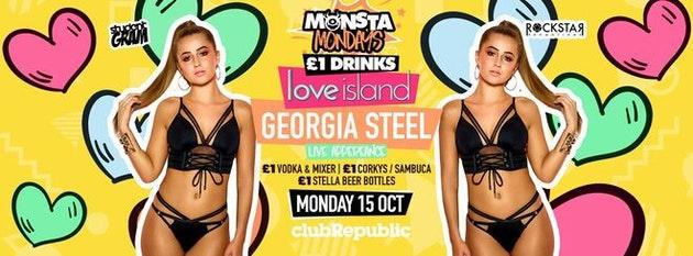 ★ Monsta Mondays ★ GEORGIA STEEL from LOVE ISLAND ★ £1 Drinks Menu ★