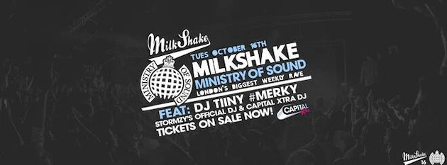 Milkshake, Ministry of Sound | October 16th – Ft: DJ Tiiny (Capital Xtra/Stormzy's DJ) #MERKY