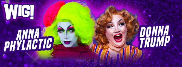 WIG! – Anna Phylactic and Donna Trump