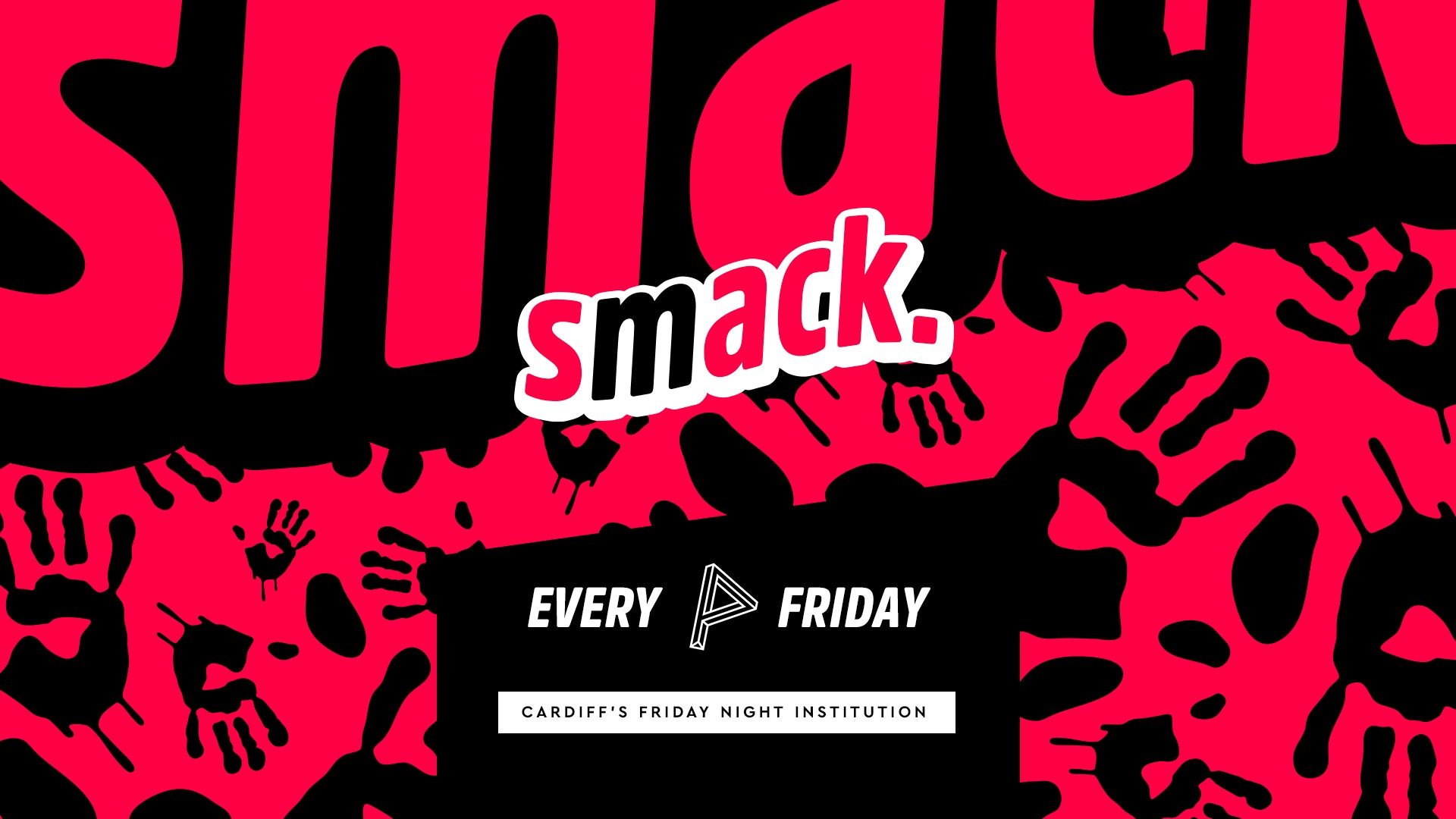 Smack. Fridays / 26th April