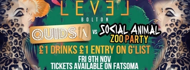 Quids In vs Social animal zoo party – Pre 12.30 am only