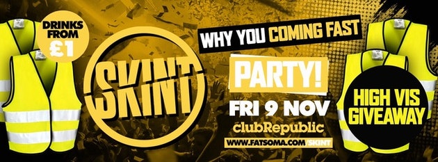 ★ Skint Fridays ★ WHY YOU COMING FAST! – HI VIZ Giveaway! ★ Friday 9th October