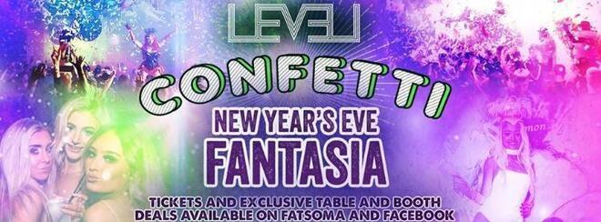 NEW YEARS EVE LEVEL NIGHTCLUB – CONFETTI Presents FANTASIA