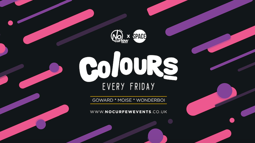Colours Leeds at Space :: 22nd March :: 90p drinks