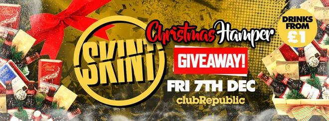 [£1 TICKETS SOLD OUT!] ★ Skint Fridays ★ Christmas Hamper Giveaway ★ £1 Drinks ★ Club Republic