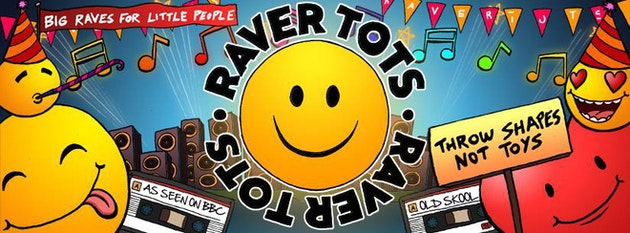 Raver Tots, Shoreditch – SOLD OUT!!