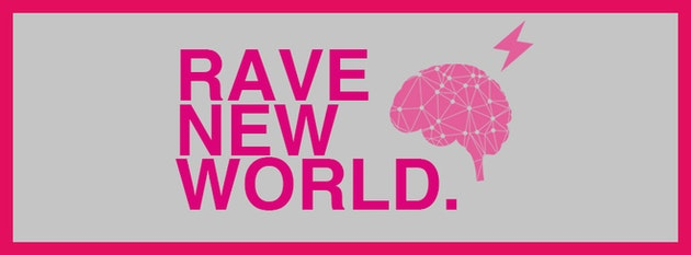 Rave New World: The 00s and Beyond
