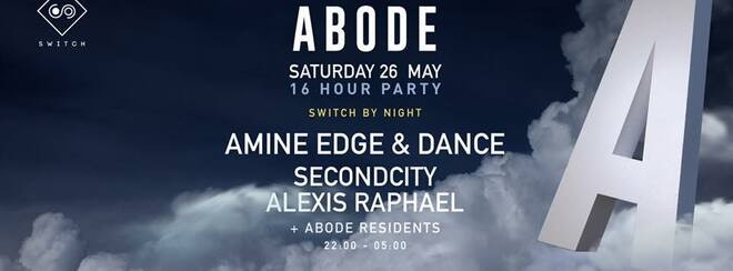 ABODE Afterparty @ Switch • Amine Edge & Dance // TONIGHT