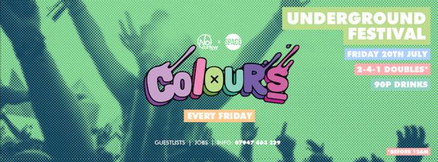 Colours Leeds at Space :: 20th July :: Underground Festival