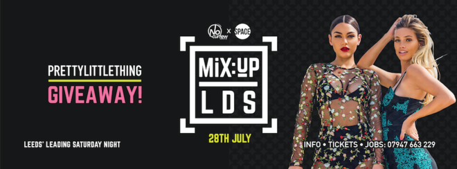 MiX:UP LDS at Space :: 28th July :: Win a £100 Pretty Little Thing Voucher