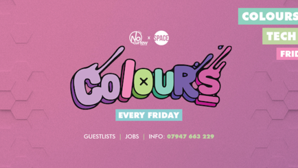 Colours Leeds at Space :: 13th July :: Tech Takeover