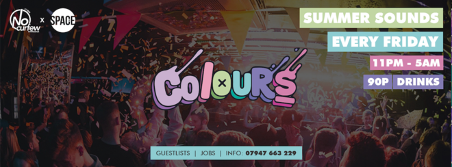 Colours Leeds at Space :: 10th August :: 2-4-1 Doubles b4 12!