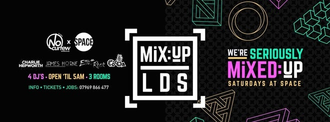 MiX:UP LDS at Space :: 8th September :: £1.50 Drinks!