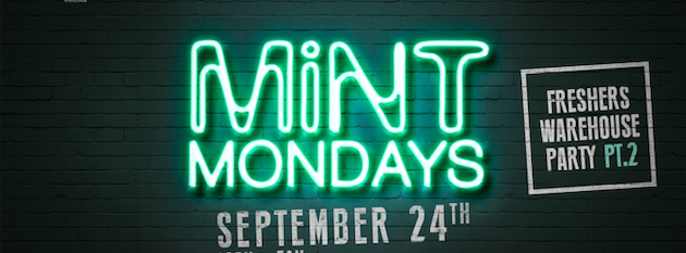 MiNT Mondays @ MiNT Warehouse :: Freshers Warehouse Party… PT. 2 :: 24th September