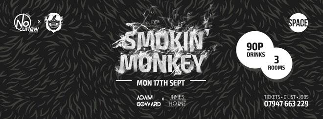 Smokin' Monkey @ Space :: £1 Tickets on sale now!