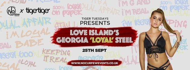 "Tiger Tuesdays x NoCurfew Presents :: Georgia ""Loyal"" Steel :: 25th September"
