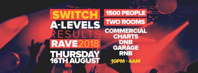 A-level Results Rave 2018 • TONIGHT / Final advance tickets
