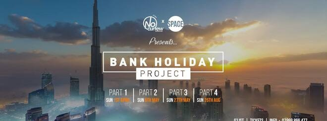 NoCurfew x Space presents Bank Holiday Project Pt. 4 // 26.08.18