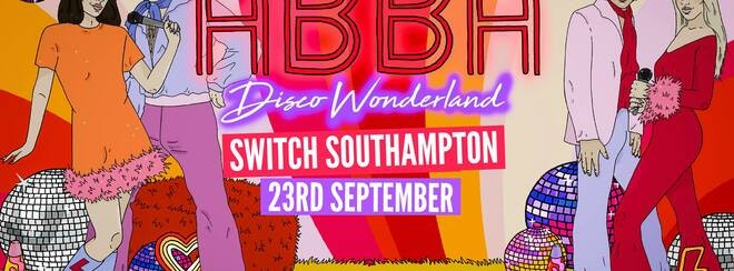 ABBA Disco Wonderland: Southampton // TOMORROW – Final Tickets