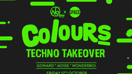 Colours Leeds at Space :: 12th October :: Techno Takeover