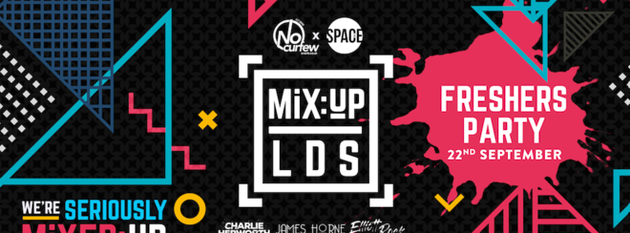 MiX:UP LDS at Space :: 22nd September :: Freshers Opening Party
