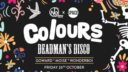Colours Leeds at Space :: 26th October :: The Deadman's Disco!