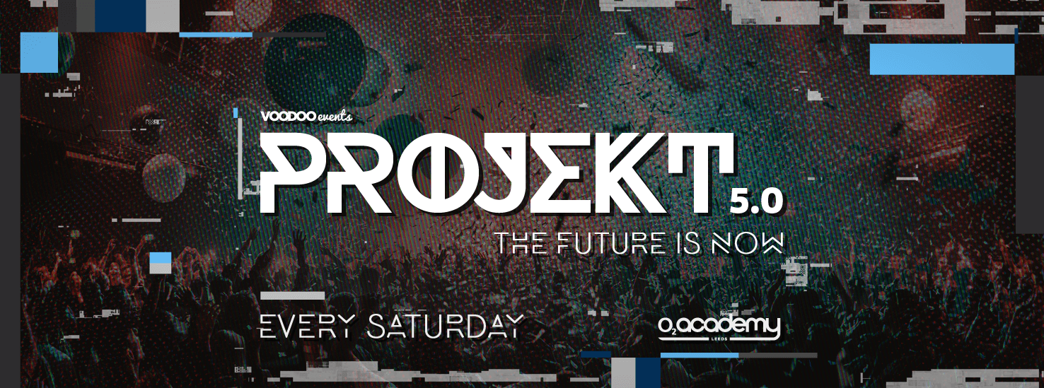PROJEKT – Saturdays at O2 Academy – Easter Closing Party!