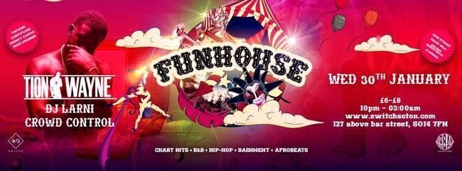 Funhouse • Tion Wayne • Now @ Rebel Southampton