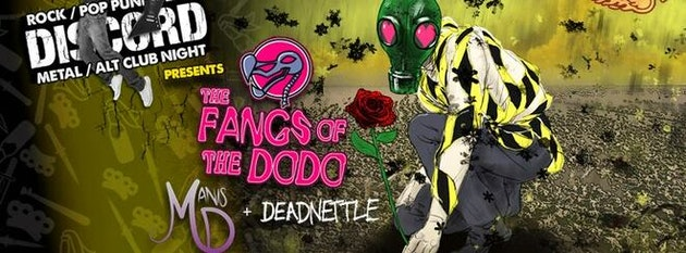 Discord: The Fangs of The Dodo + Manis Parlo & Deadnettle