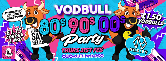 Vodbull 80s, 90s & NOUGHTIES PARTY!! [FINAL 50 TICKETS]