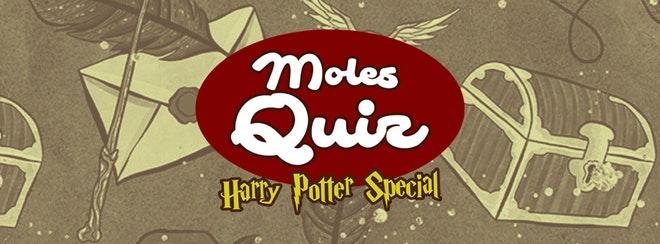The Moles Quiz – Harry Potter Special!