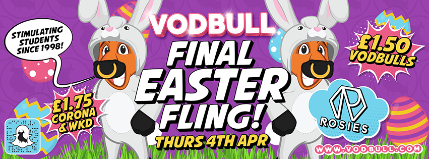 Vodbull FINAL Easter Fling!! {Aston & BCU end of term!}