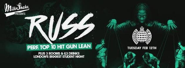 Milkshake, Ministry of Sound Presents : Russ – GUN LEAN   Live tonight 10pm + 3 Rooms of Raving