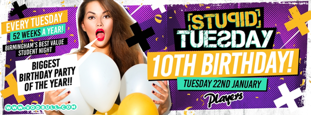 🎂  Stuesday: 10th Birthday Party! 🎂 100 on the door from 10:30pm 🎂