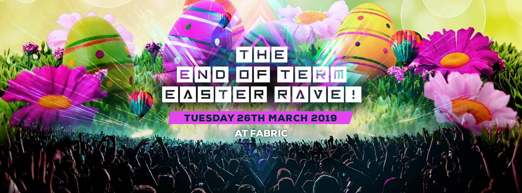 The End Of Term Easter Rave! 50 £5 Tickets Left!
