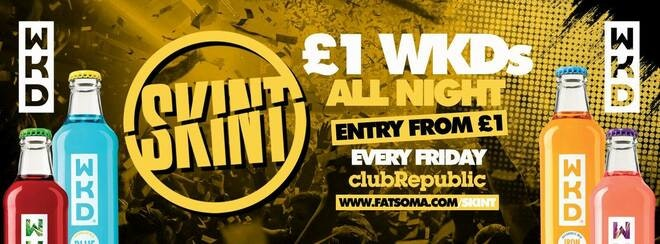 ★ Skint Fridays ★ £1 WKD's ALL NIGHT ★ [£1 Tickets SOLD OUT]