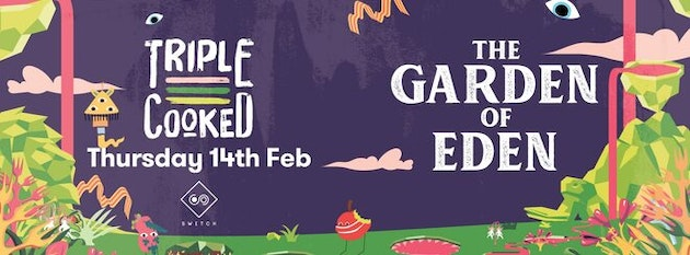 Triple Cooked – Garden of Eden