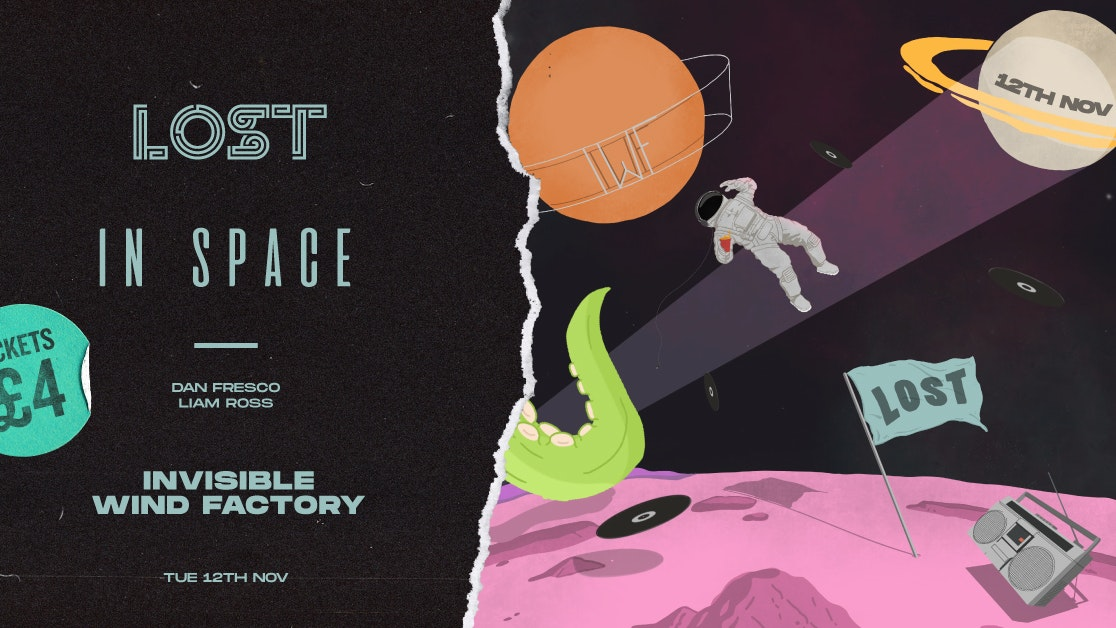 Free Party : LOST In Space : Invisible Wind Factory : Tue 12th Nov