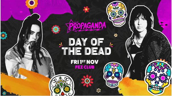 Propaganda Cambridge – Day of the Dead!
