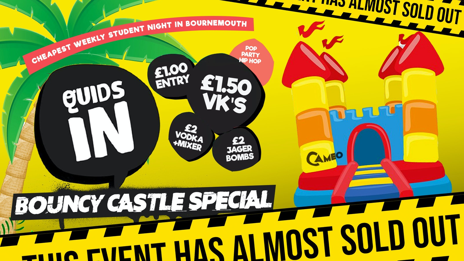 Quids In // Bouncy Castle (Main Room) // 22.10 // Cameo Every Tuesday