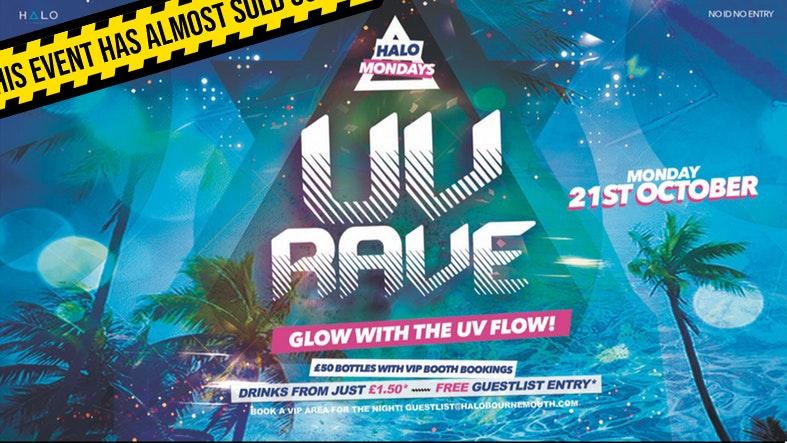 Halo Mondays 21.10 – UV Rave //// Drinks from £1.50 – Bournemouth's Biggest Student Night // Bournemouth Freshers