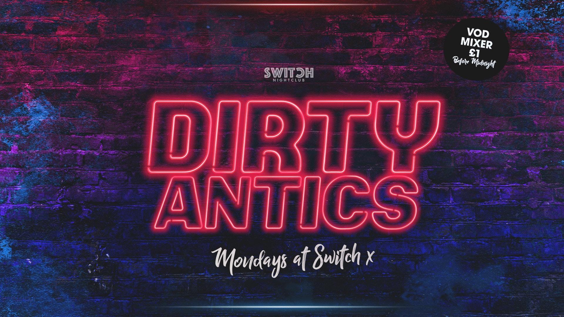 Dirty Antics – 21st Oct