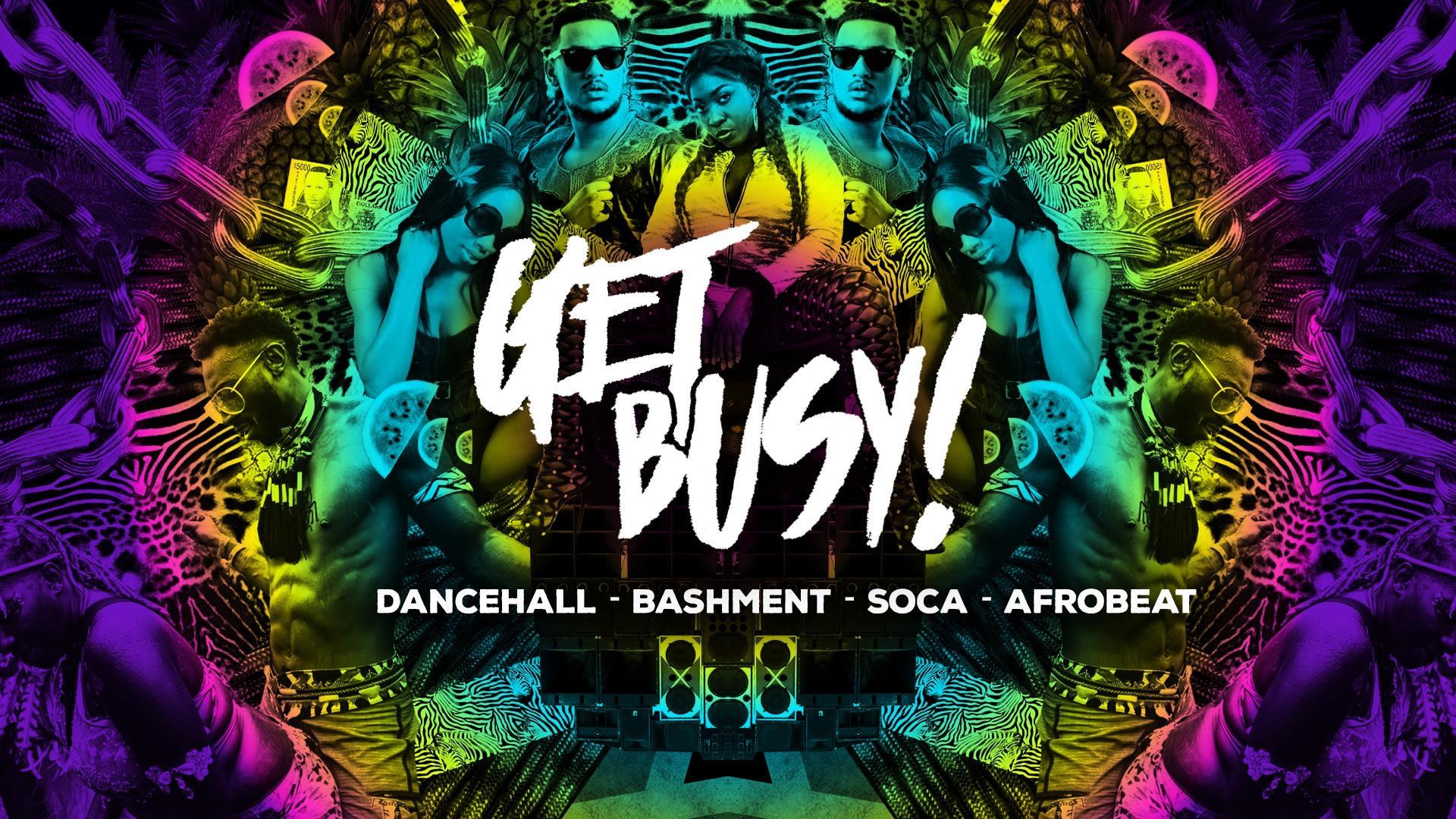 Get Busy – Dancehall, Afrobeats & Soca