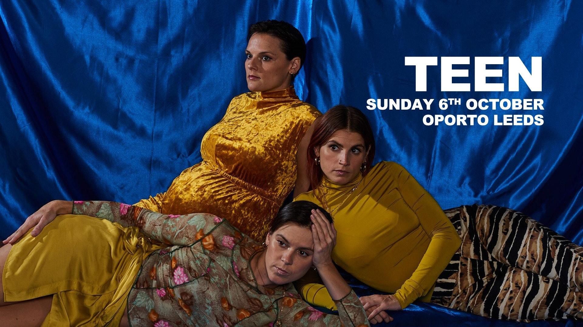 Teen // Leeds