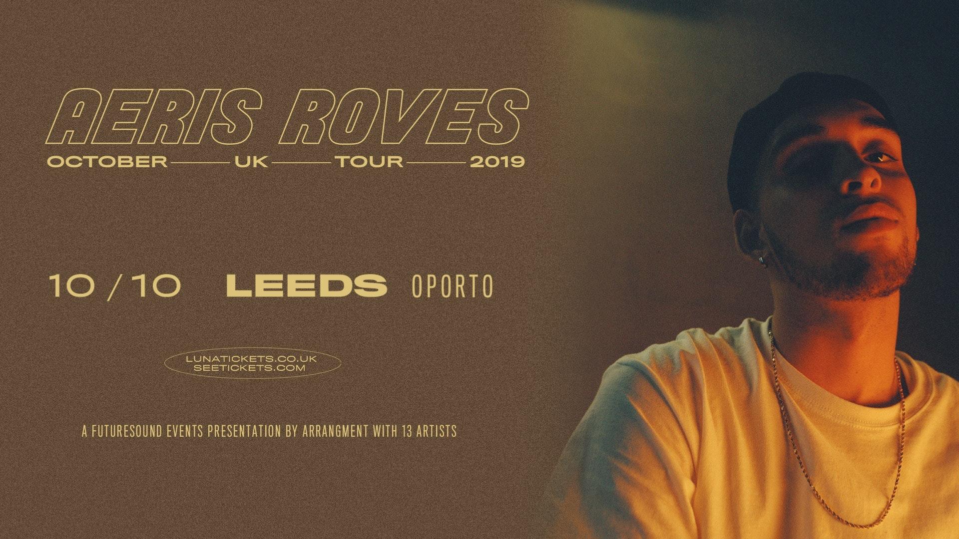 Aeris Roves // Leeds