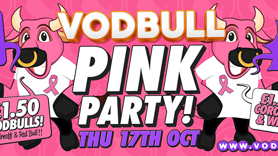 Vodbull ***200 TICS ON THE DOOR FROM 11pm*** PINK PARTY for Breast Cancer!!