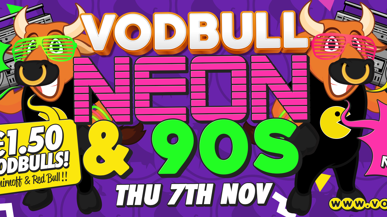 Vodbull NEON AND 90s!