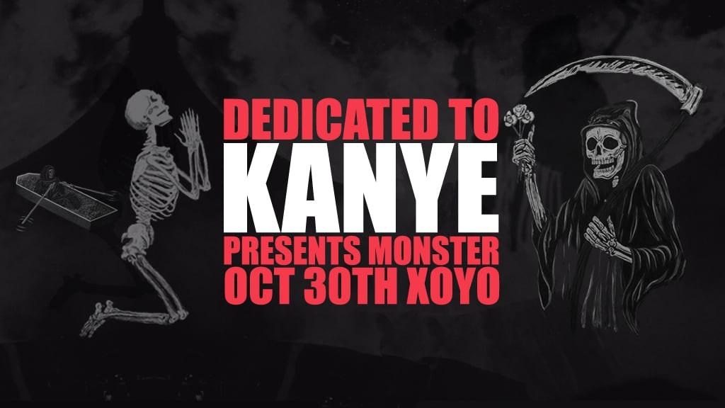 Dedicated to Kanye Presents: 'MONSTER' at XOYO (Halloween)